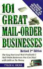 101 great mail-order businesses : the very best (and most profitable!) mail-order businesses you can start with little or no money