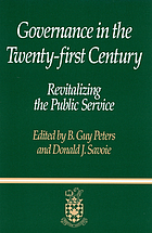 Governance in the Twenty-first Century : revitalizing the public service