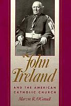 John Ireland and the American Catholic Church