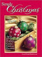 Simply Christmas : renew the spirit : 201 easy crafts, food and decorating ideas