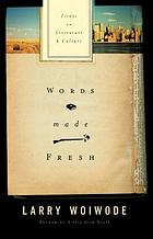 Words made fresh : essays on literature and culture