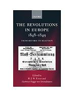 The revolutions in Europe, 1848-1849 : from reform to reaction