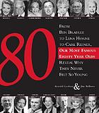 80 : from Ben Bradlee to Lena Horne to Carl Reiner, our most famous eighty year olds reveal why they never felt so young