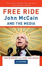 Free ride : John McCain and the media