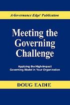 Meeting the governing challenge : applying the high-impact governing model in your organization