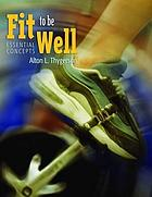 Fit to be well : essential concepts