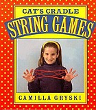 Cat's cradle, owl's eyes : a book of string games