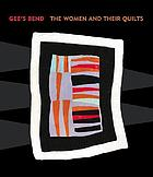 Gee's Bend : the women and their quilts