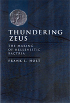 Thundering Zeus : the making of Hellenistic Bactria