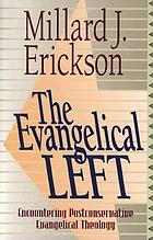 The Evangelical Left : encountering postconservative Evangelical theology