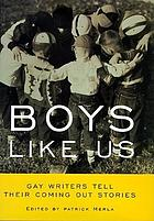 Boys like us : gay writers tell their coming out stories