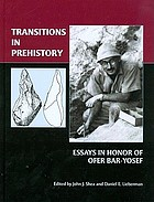 Transitions in prehistory : essays in honor of Ofer Bar-Yosef