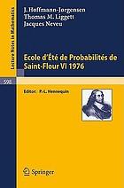 Ecole d'été de probabilités de Saint-Flour VI-1976