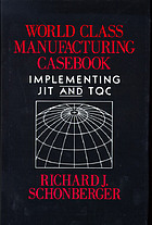 World class manufacturing casebook : implementing JIT and TQC