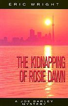 The kidnapping of Rosie Dawn : a Joe Barley mystery