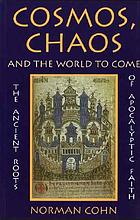 Cosmos, chaos and the world to come : the ancient roots of apocalyptic faith