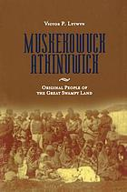 Muskekowuck athinuwick : original people of the great swampy land