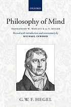 Hegel's Philosophy of mind : being part three of the Encyclopaedia of the philosophical sciences (1830)