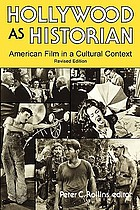 Hollywood as historian : American film in a cultural context