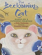 The beckoning cat : based on a Japanese folktale