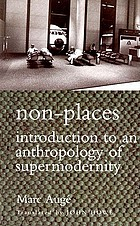 Non-places : introduction to an anthropology of supermodernity