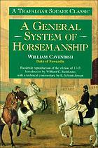 A new method, and extraordinary invention, to dress horses, and work them according to nature as also, to perfect nature by the subtility of art, which was never found out, but by ... William Cavendishe