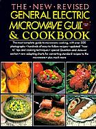 The New revised General Electric microwave guide and cookbook