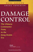 Damage control : the Chinese Communist Party in the Jiang Zemin era