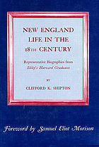 New England life in the 18th century: representative biographies from Sibley's Harvard graduates
