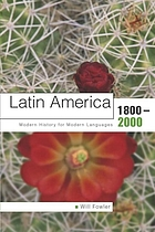 Latin America, 1800-2000 : modern history for modern languages