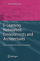 E-learning networked environments and architectures a knowledge processing perspective