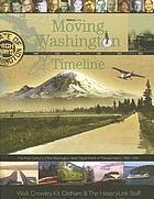 Moving Washington timeline : the first century of the Washington State Department of Transportation, 1905-2005