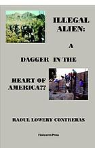 The illegal alien : a dagger into the heart of America??