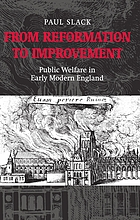 From reformation to improvement : public welfare in early modern England