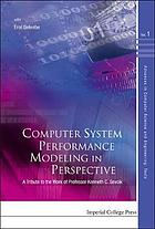 Computer system performance modeling in perspective : a tribute to the work of Professor Kenneth C. Sevcik
