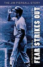 Fear strikes out; the Jim Piersall story