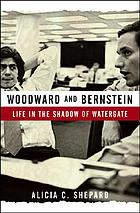 Woodward and Bernstein : life in the shadow of Watergate
