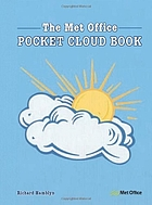 The Met Office pocket cloud book : how to understand the skies