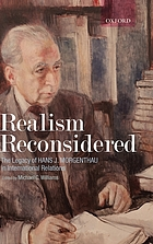 Realism reconsidered the legacy of Hans Morgenthau in international relations