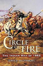 Circle of fire : the Indian war of 1865