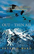 Out of thin air : dinosaurs, birds, and Earth's ancient atmosphere