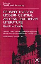 Perspectives on modern Central and East European literature : quests for identity