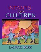 Infants and children : prenatal through middle childhood
