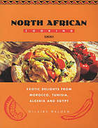 North African cooking : exotic delights from Morocco, Tunisia, Algeria, and Egypt