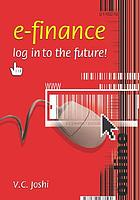 E-finance : log into the future