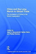 China and the long march to global trade : the accession of China to the World Trade Organization