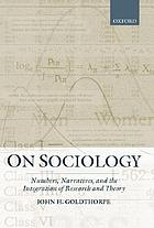 On sociology : numbers, narratives, and the integration of research and theory