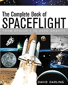 The complete book of spaceflight : from Apollo 1 to zero gravity