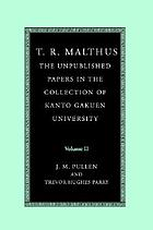 T.R. Malthus the unpublished papers in the collection of Kanto Gakuen University. Vol. II