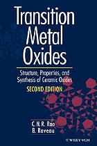 Transition metal oxides : structure, properties, and synthesis of ceramic oxides
